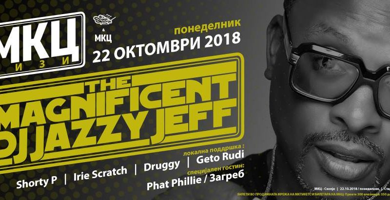 The Magnificent Dj Jazzy Jeff во Скопје